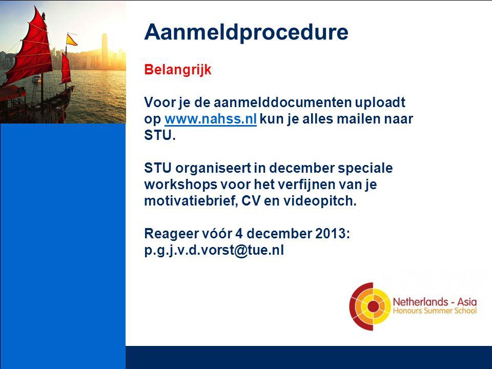 Aanmeldprocedure Belangrijk Voor je de aanmelddocumenten uploadt op www.nahss.nl kun je alles mailen naar STU.