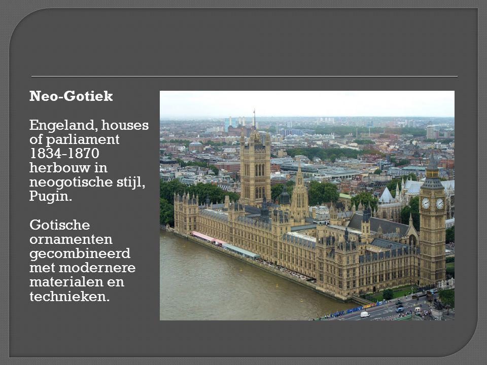 Neo-Gotiek Engeland, houses of parliament 1834-1870 herbouw in neogotische stijl, Pugin.