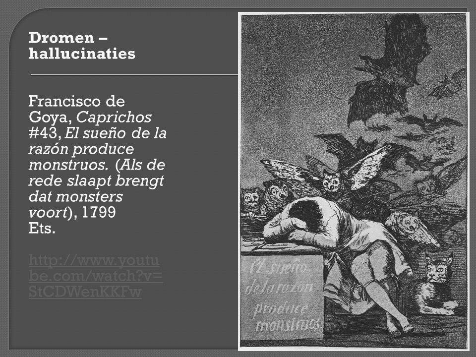 Dromen – hallucinaties Francisco de Goya, Caprichos #43, El sueño de la razón produce monstruos.