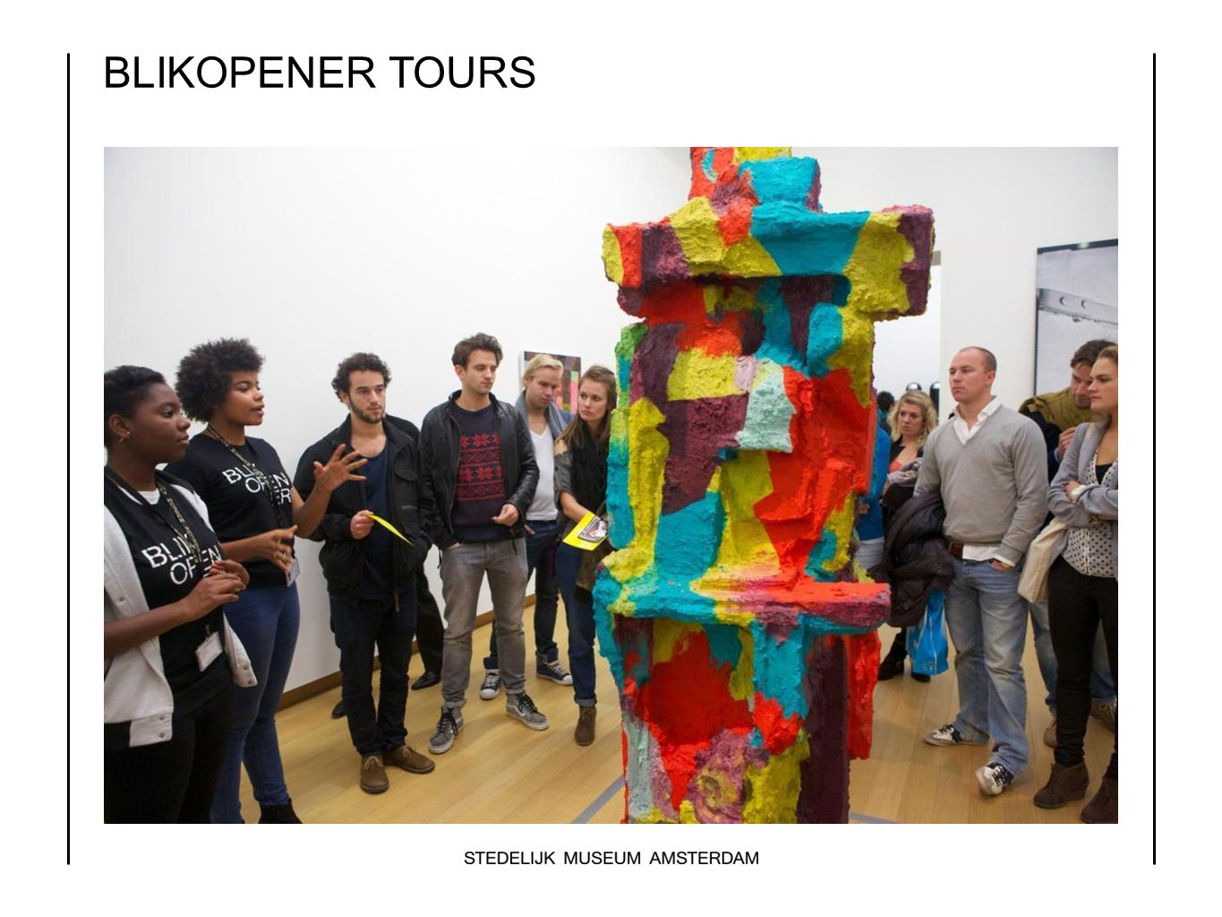 BLIKOPENER TOURS But what do they do When you are a Blikopener you will give tours…