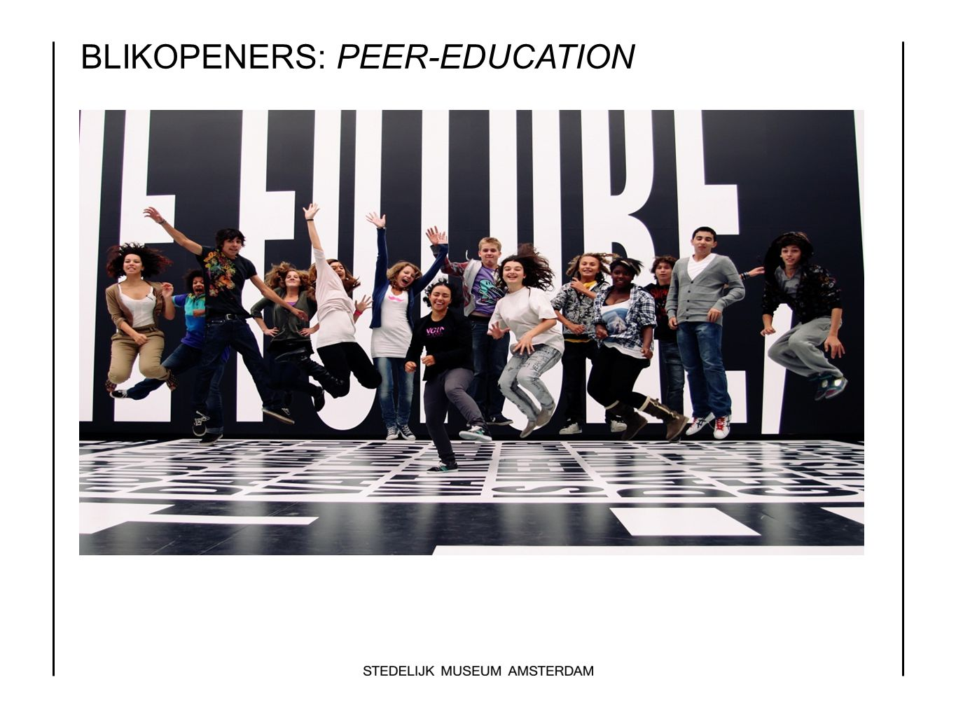 BLIKOPENERS: PEER-EDUCATION