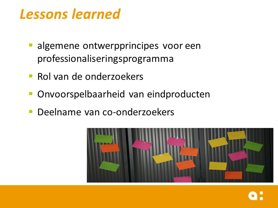 Lessons learned algemene ontwerpprincipes voor een professionaliseringsprogramma. Rol van de onderzoekers.