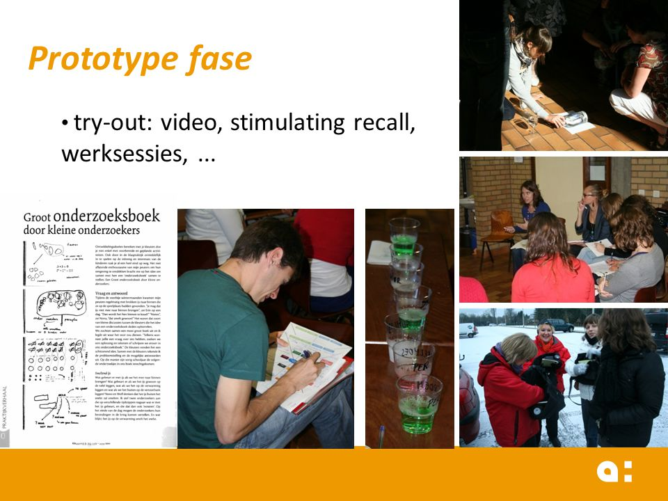 Prototype fase try-out: video, stimulating recall, werksessies, ...