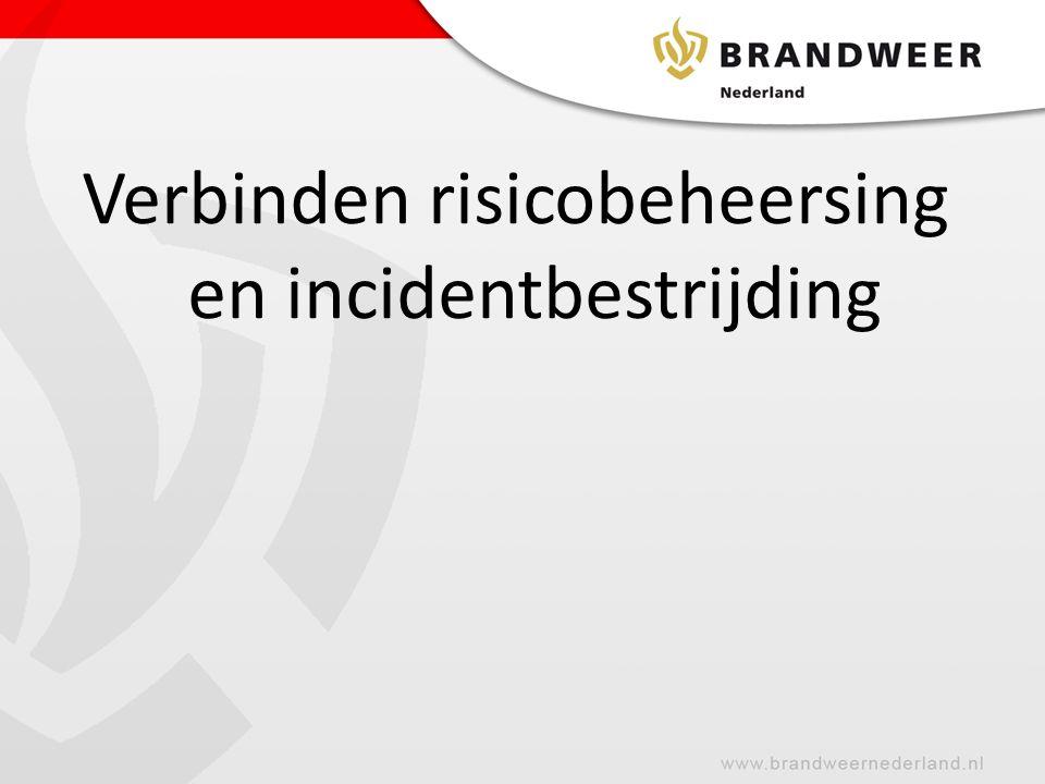 Verbinden risicobeheersing en incidentbestrijding