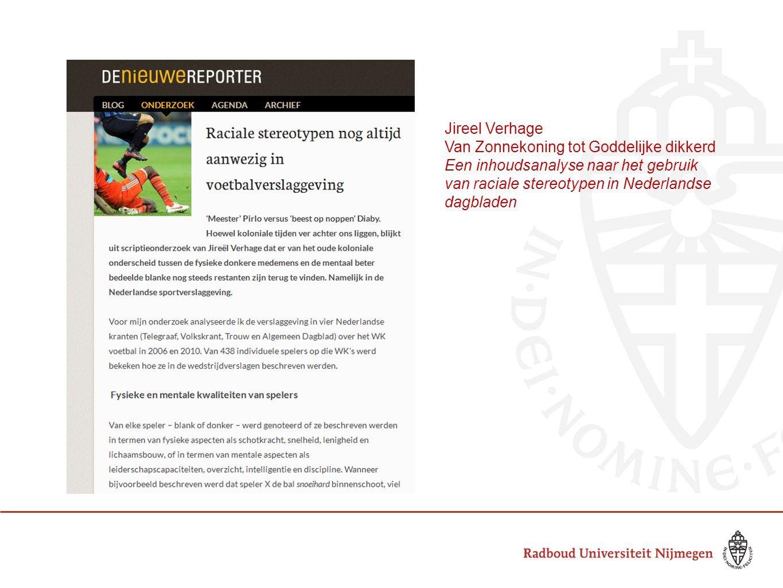 Jireel Verhage Van Zonnekoning tot Goddelijke dikkerd Een inhoudsanalyse naar het gebruik van raciale stereotypen in Nederlandse dagbladen.