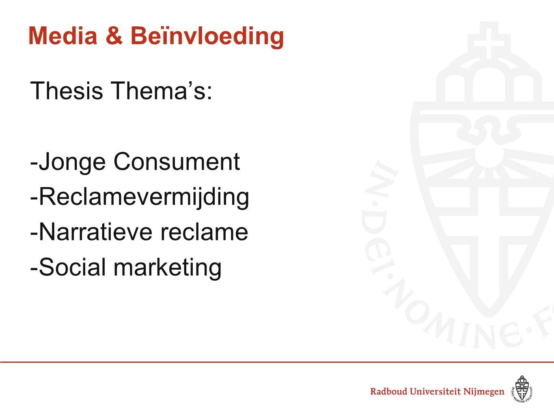 Media & Beïnvloeding Thesis Thema's: Jonge Consument.