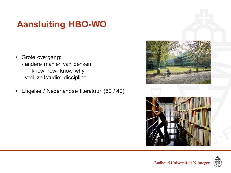 Aansluiting HBO-WO Grote overgang: - andere manier van denken: know how- know why - veel zelfstudie: discipline.