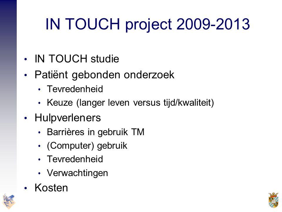 IN TOUCH project 2009-2013 IN TOUCH studie Patiënt gebonden onderzoek