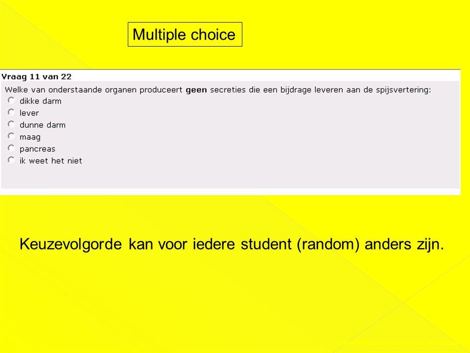 Keuzevolgorde kan voor iedere student (random) anders zijn.