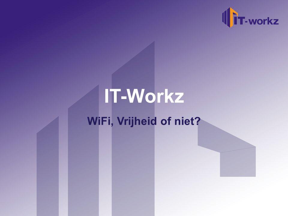 IT-Workz Welkom bij IT-Workz WiFi, Vrijheid of niet