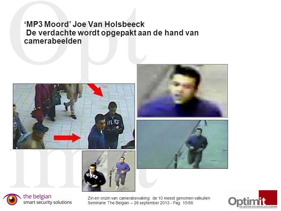 'MP3 Moord' Joe Van Holsbeeck De verdachte wordt opgepakt aan de hand van camerabeelden