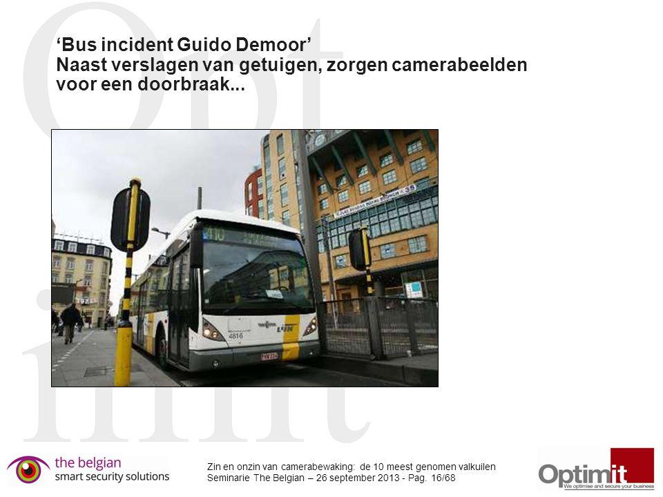 'Bus incident Guido Demoor' Naast verslagen van getuigen, zorgen camerabeelden voor een doorbraak...