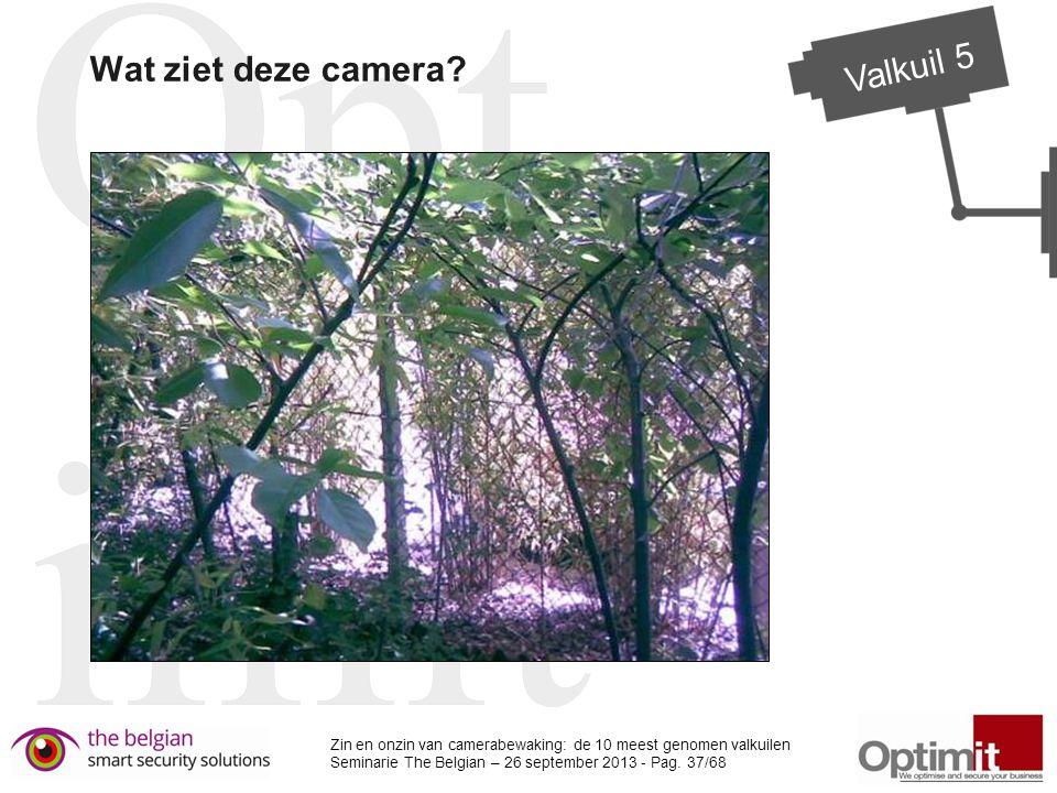 Wat ziet deze camera Valkuil 5