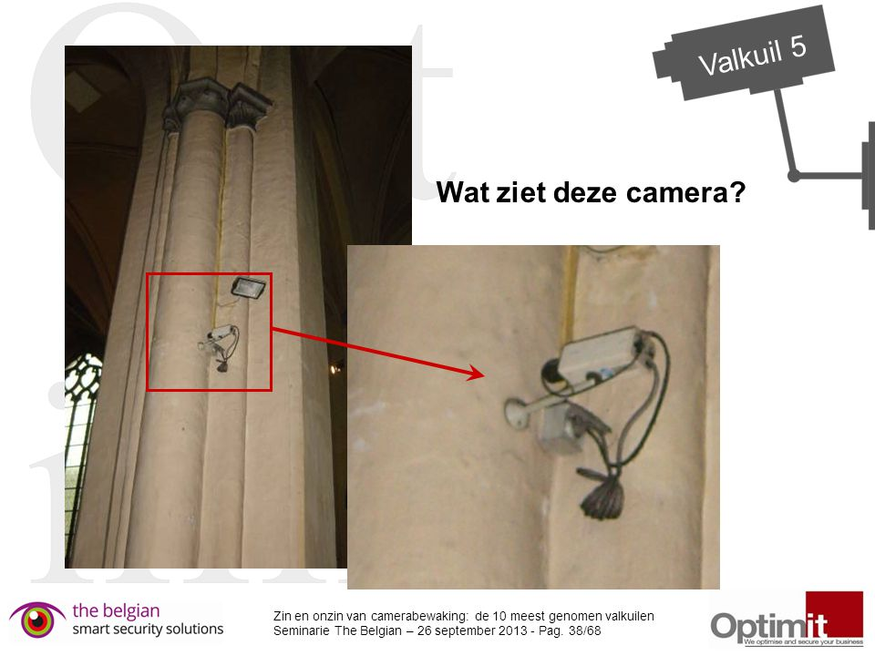 Valkuil 5 Wat ziet deze camera