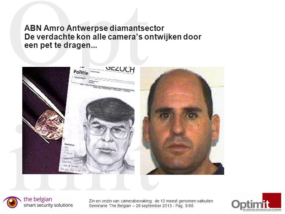 ABN Amro Antwerpse diamantsector De verdachte kon alle camera's ontwijken door een pet te dragen...