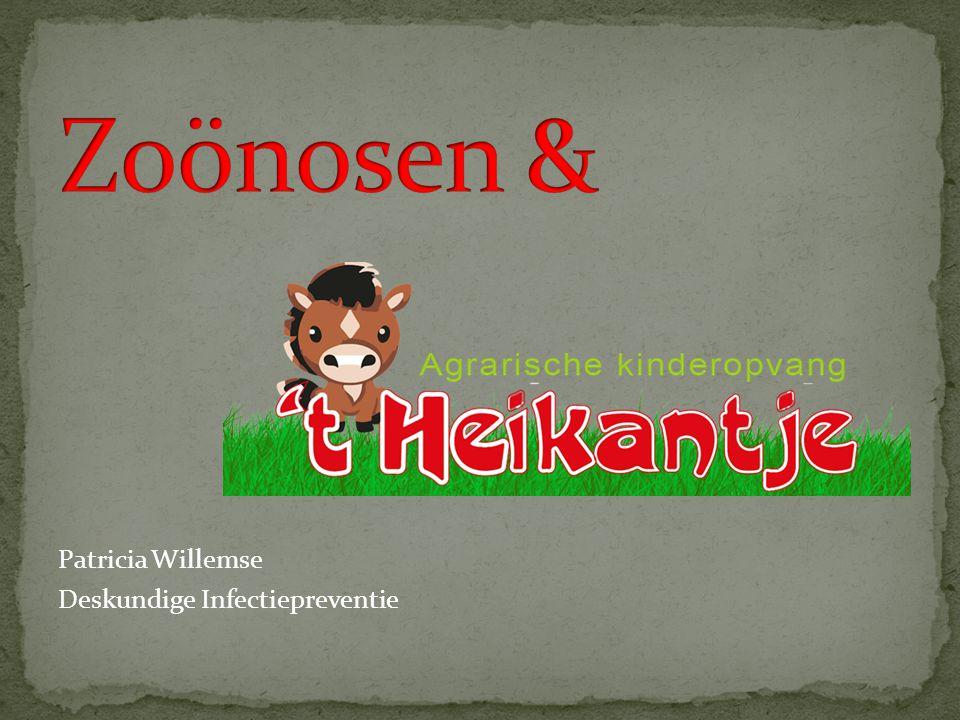 Zoönosen & Patricia Willemse Deskundige Infectiepreventie