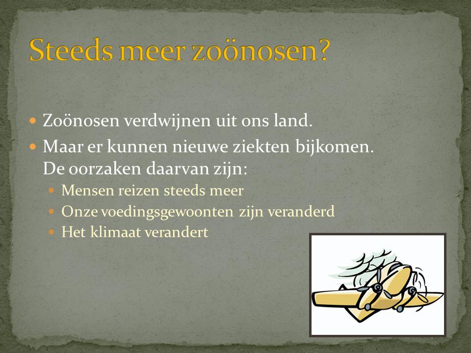 Steeds meer zoönosen Zoönosen verdwijnen uit ons land.