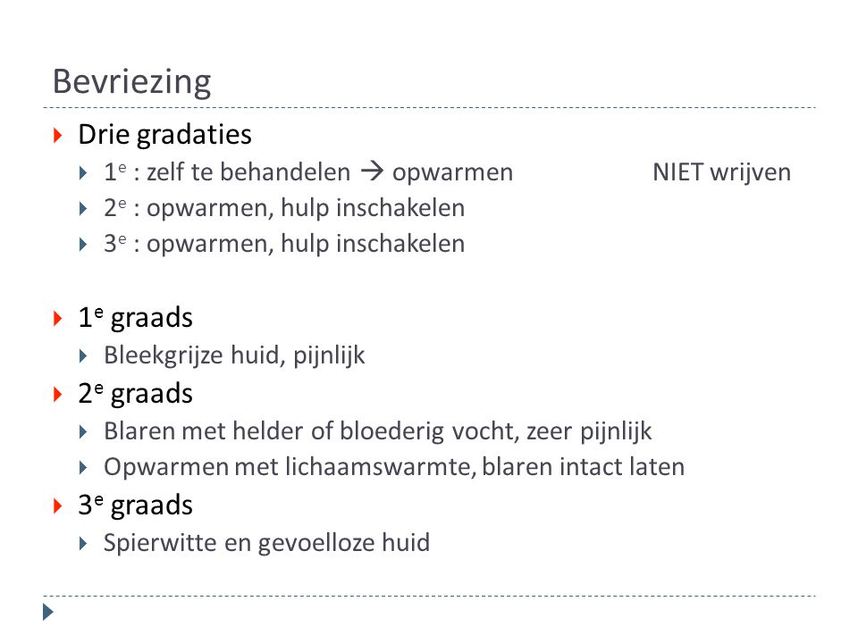 Bevriezing Drie gradaties 1e graads 2e graads 3e graads