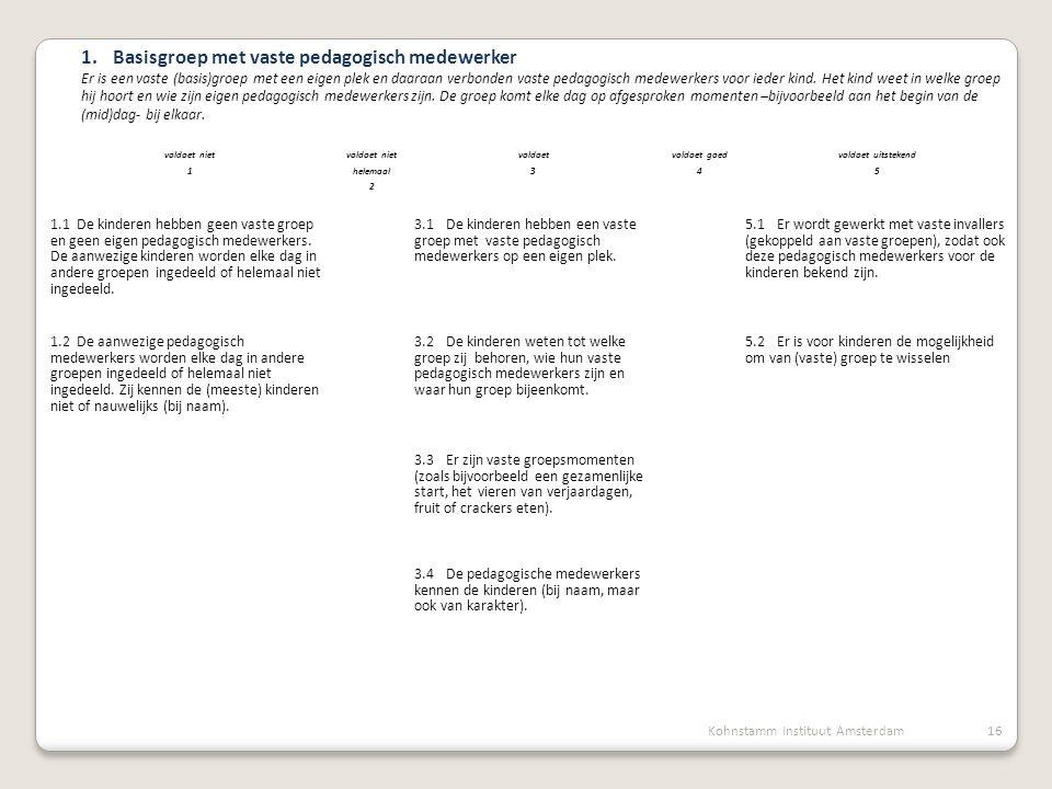 1. Basisgroep met vaste pedagogisch medewerker