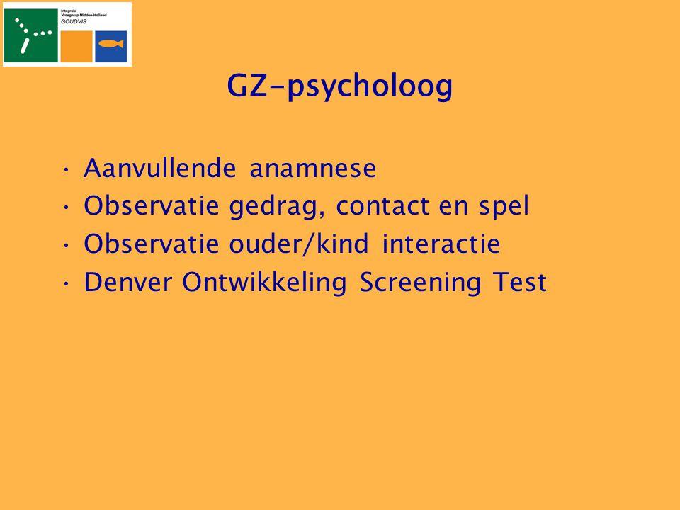 GZ-psycholoog Aanvullende anamnese Observatie gedrag, contact en spel