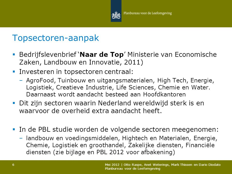 Topsectoren-aanpak Bedrijfslevenbrief 'Naar de Top' Ministerie van Economische Zaken, Landbouw en Innovatie, 2011)