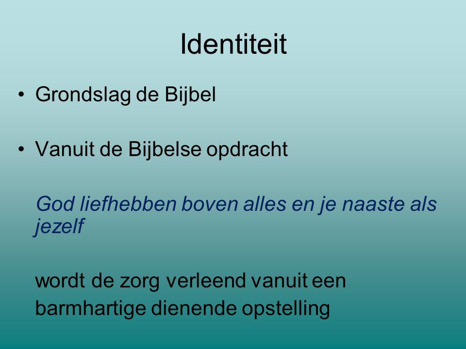Identiteit Grondslag de Bijbel Vanuit de Bijbelse opdracht
