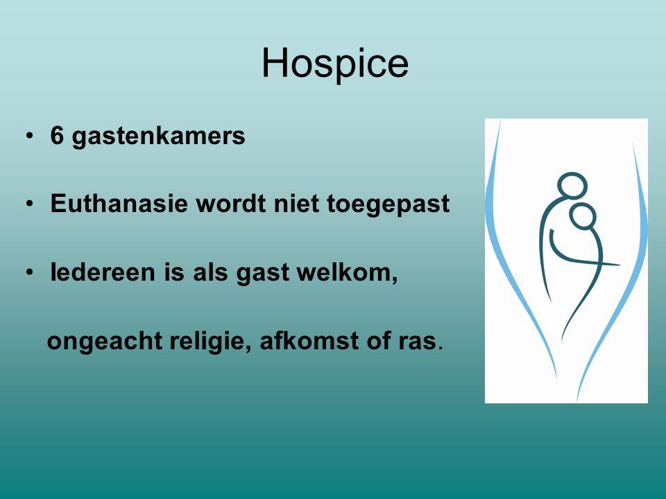Hospice 6 gastenkamers Euthanasie wordt niet toegepast