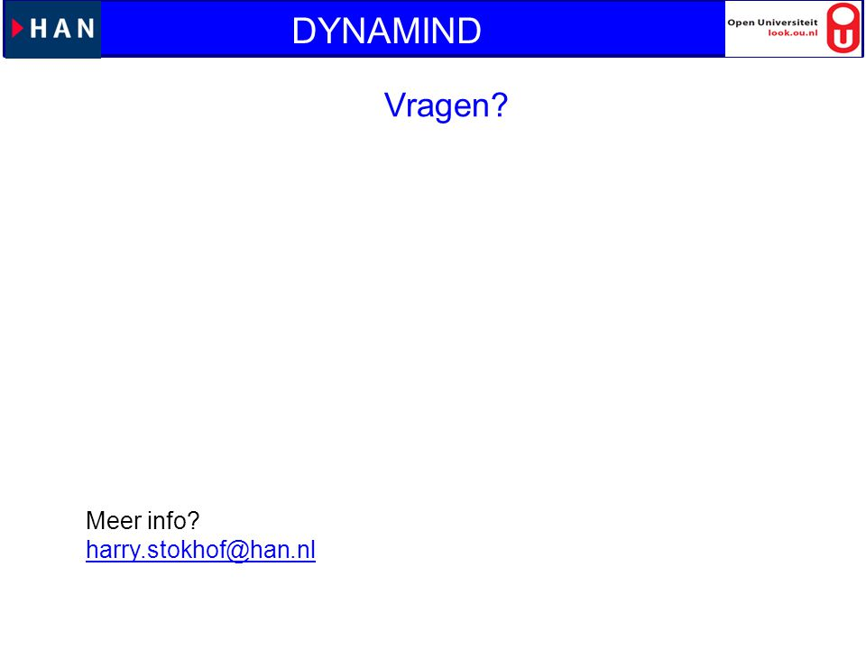 DYNAMIND Vragen Meer info harry.stokhof@han.nl