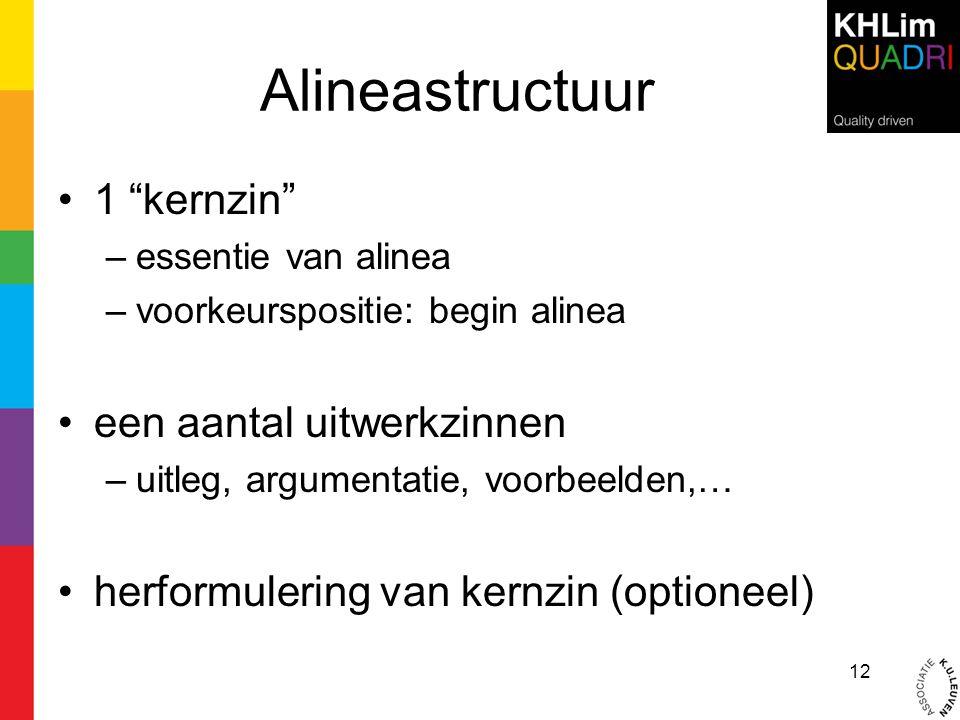 Alineastructuur 1 kernzin een aantal uitwerkzinnen