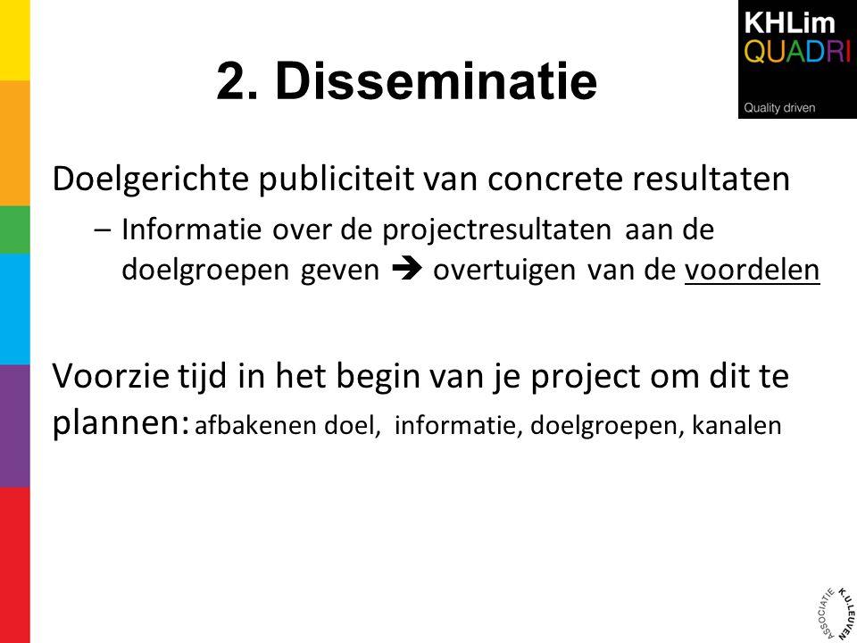 2. Disseminatie Doelgerichte publiciteit van concrete resultaten