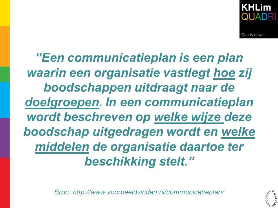 Bron: http://www.voorbeeldvinden.nl/communicatieplan/