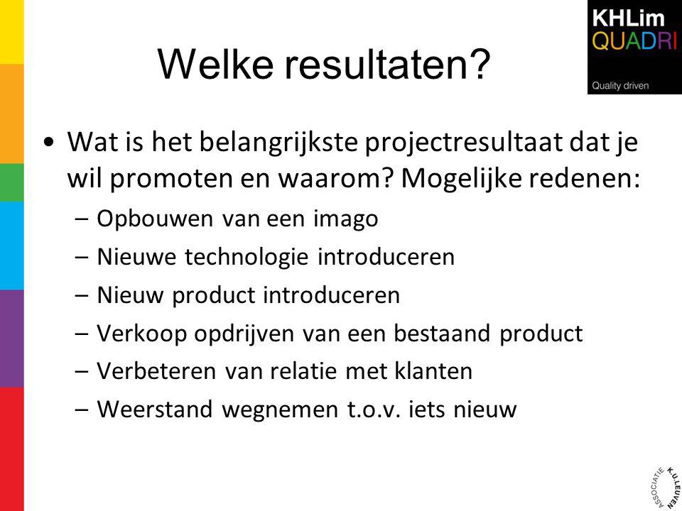 Welke resultaten Wat is het belangrijkste projectresultaat dat je wil promoten en waarom Mogelijke redenen: