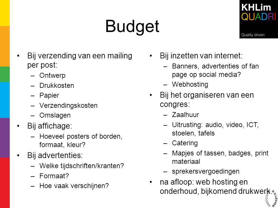 Budget Bij verzending van een mailing per post: Bij affichage: