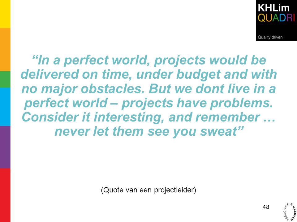 (Quote van een projectleider)