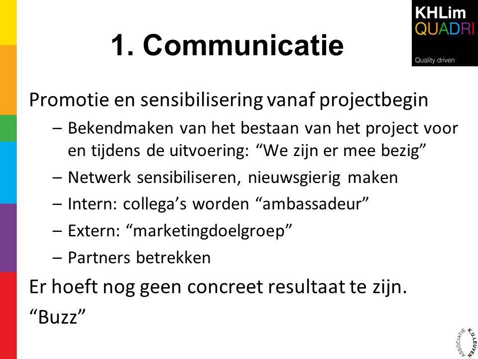 1. Communicatie Promotie en sensibilisering vanaf projectbegin