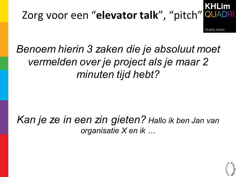 Zorg voor een elevator talk , pitch