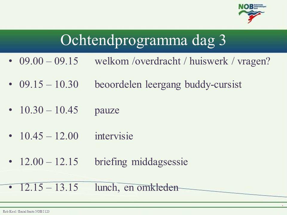 Ochtendprogramma dag 3 09.00 – 09.15 welkom /overdracht / huiswerk / vragen 09.15 – 10.30 beoordelen leergang buddy-cursist.