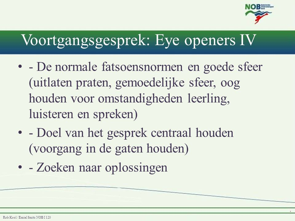 Voortgangsgesprek: Eye openers IV