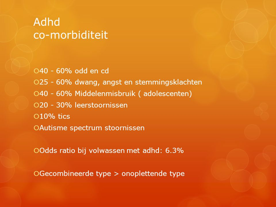 Adhd co-morbiditeit 40 - 60% odd en cd
