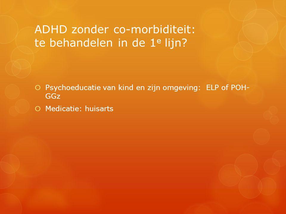 ADHD zonder co-morbiditeit: te behandelen in de 1e lijn