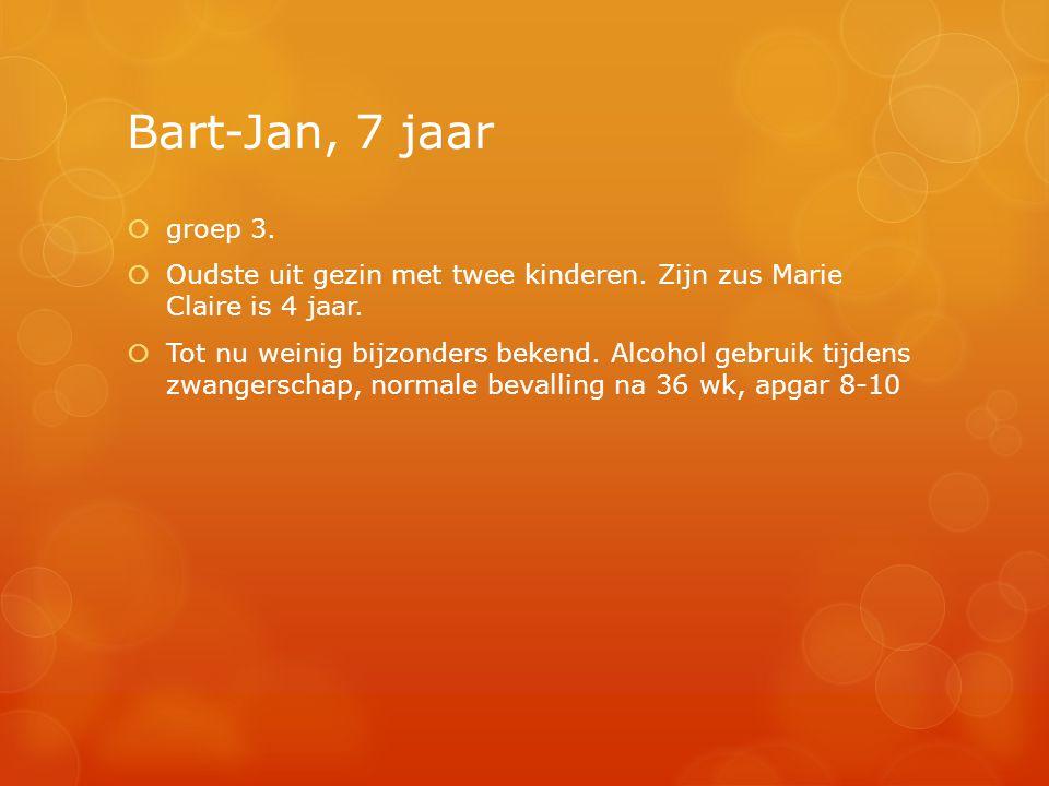 Bart-Jan, 7 jaar groep 3. Oudste uit gezin met twee kinderen. Zijn zus Marie Claire is 4 jaar.