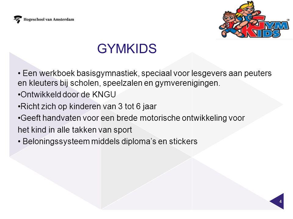 gymkids Een werkboek basisgymnastiek, speciaal voor lesgevers aan peuters en kleuters bij scholen, speelzalen en gymverenigingen.