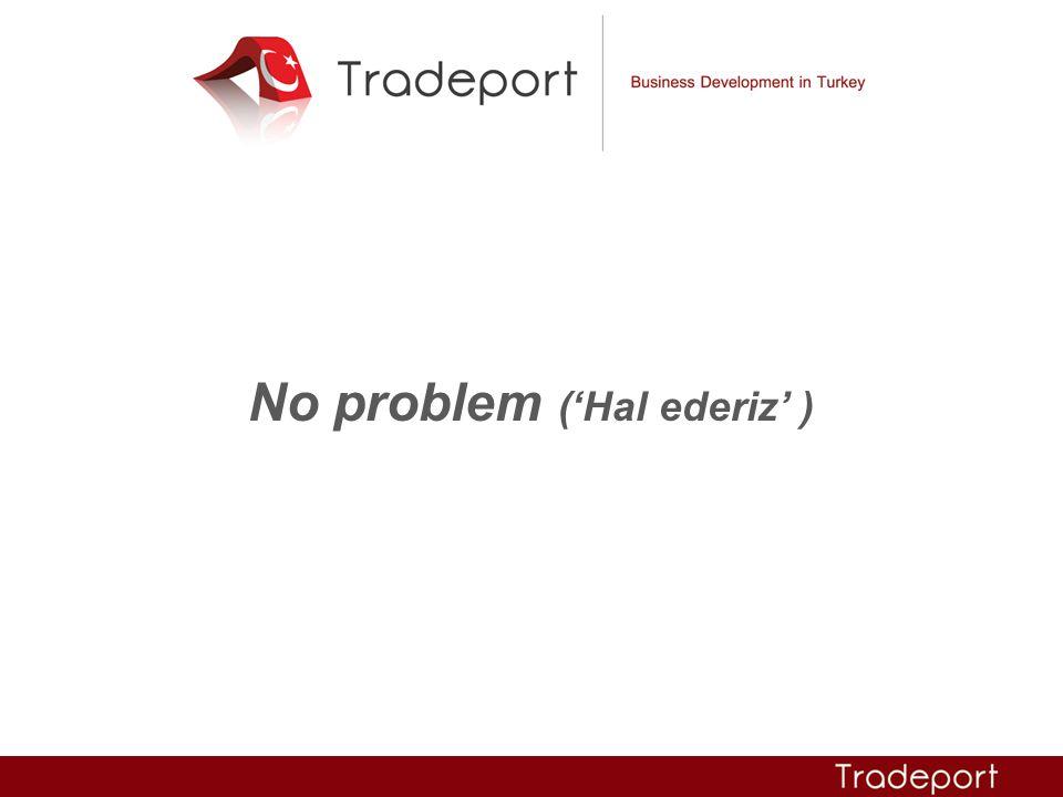 No problem ('Hal ederiz' )