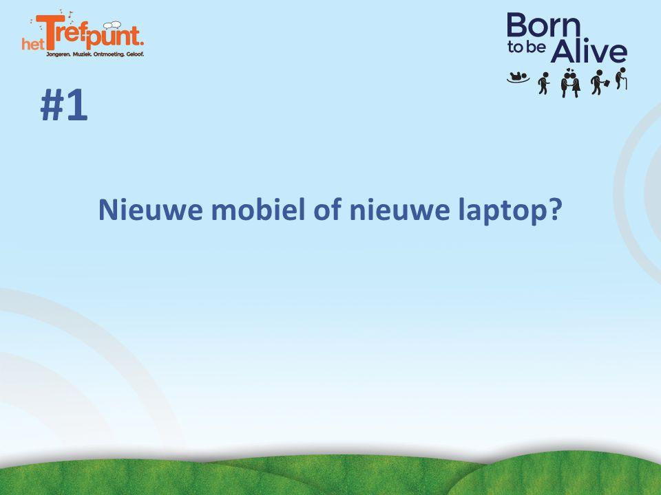 Nieuwe mobiel of nieuwe laptop
