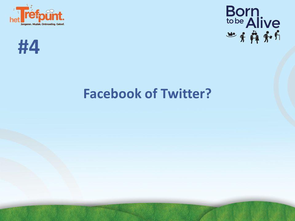 #4 Facebook of Twitter