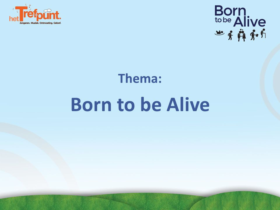 Thema: Born to be Alive