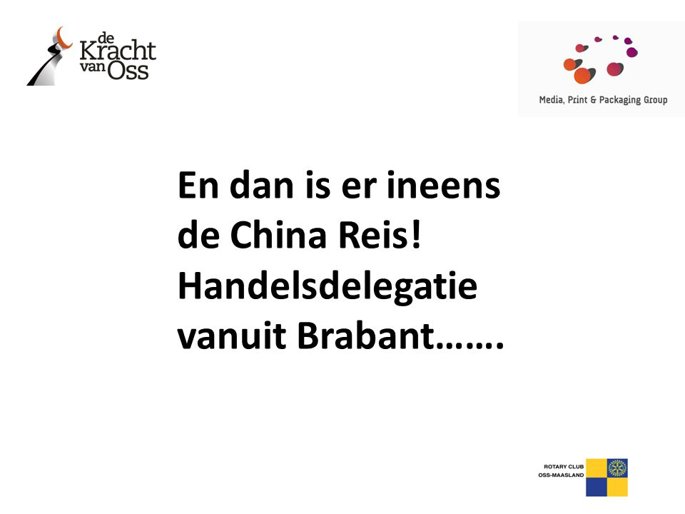 En dan is er ineens de China Reis!