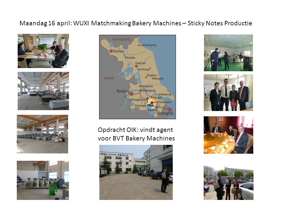 Maandag 16 april: WUXI Matchmaking Bakery Machines – Sticky Notes Productie