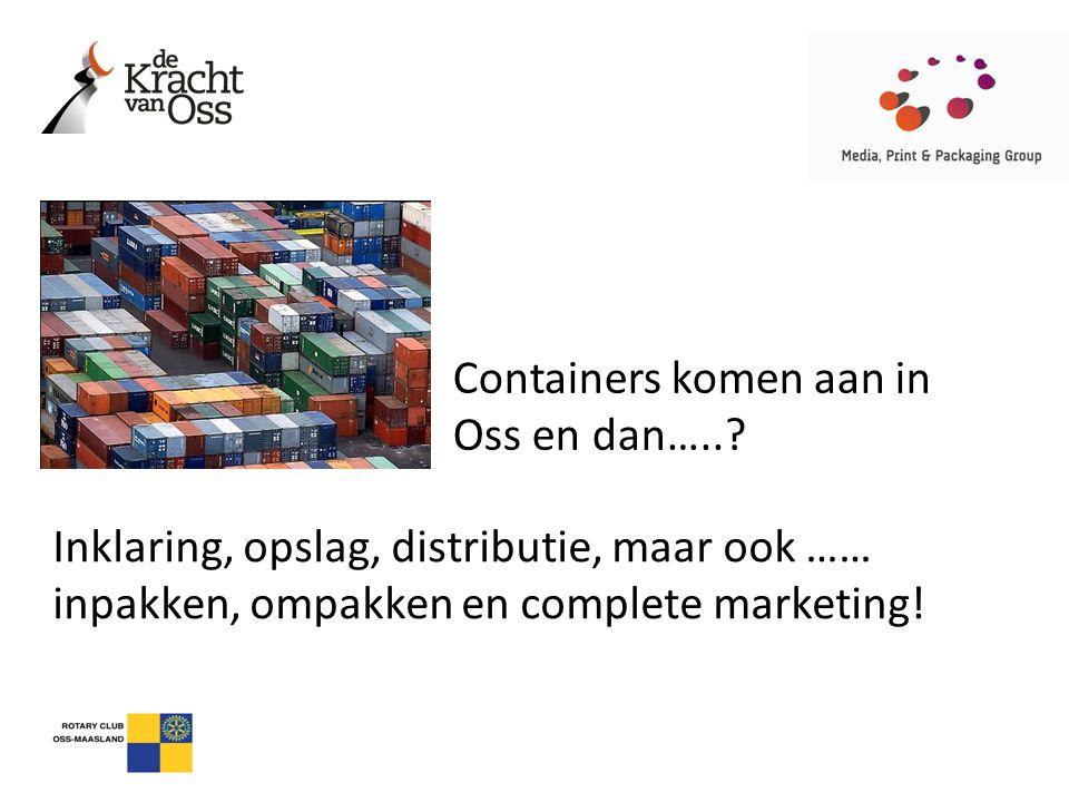 Containers komen aan in Oss en dan…..