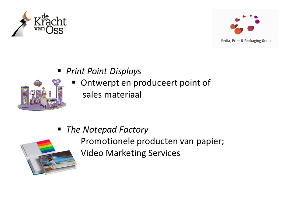 Print Point Displays Ontwerpt en produceert point of. sales materiaal. The Notepad Factory. Promotionele producten van papier;